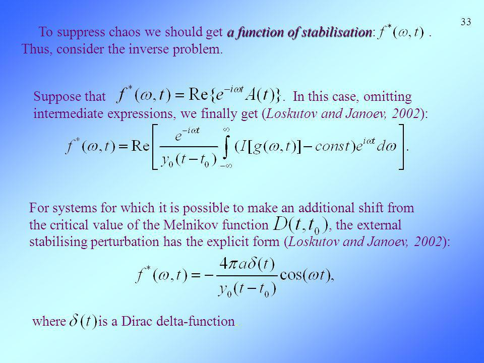a function of stabilisation To suppress chaos we should get a function of stabilisation:. Thus, consider the inverse problem. For systems for which it