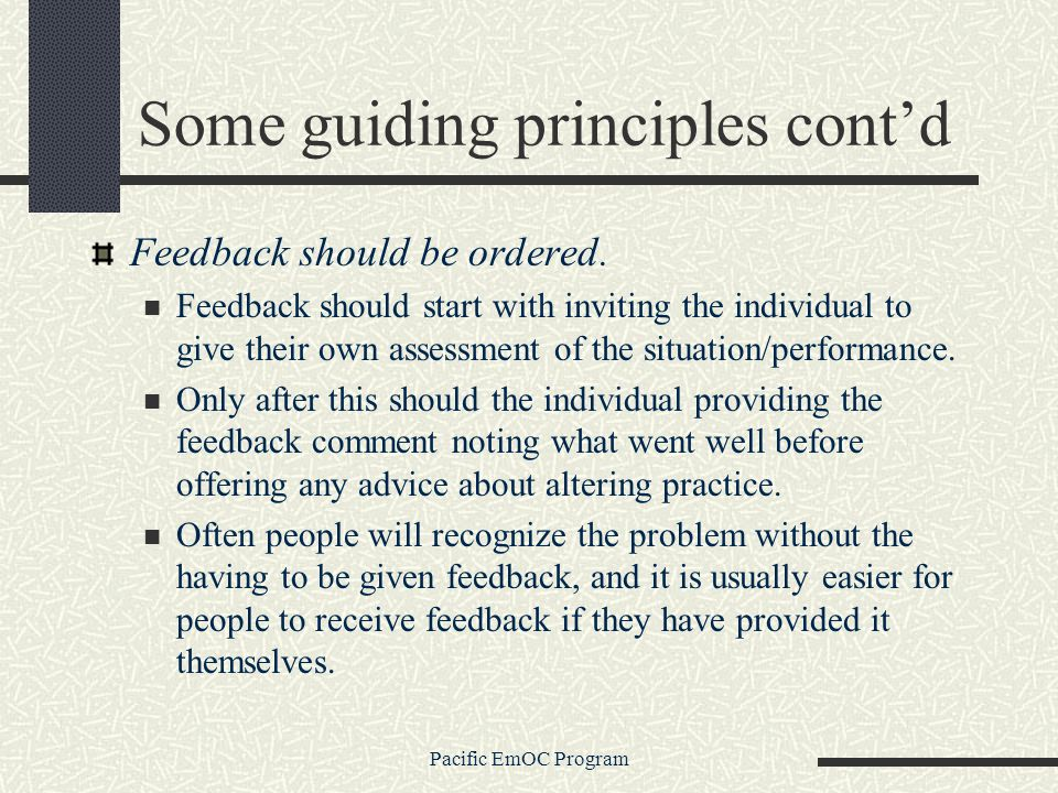 Pacific EmOC Program Some guiding principles contd Feedback should be ordered.