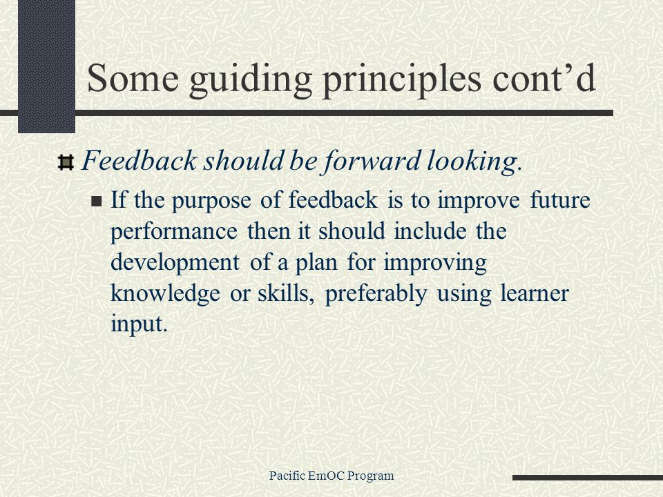 Pacific EmOC Program Some guiding principles contd Feedback should be forward looking.