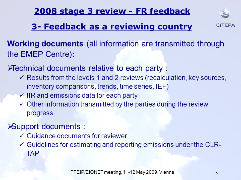 TFEIP/EIONET meeting, 11-12 May 2009, Vienna6 2008 stage 3 review - FR feedback 3- Feedback as a reviewing country Working documents (all information