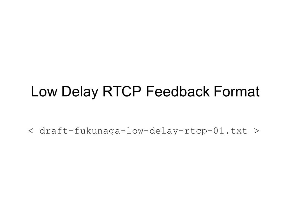 Low Delay RTCP Feedback Format