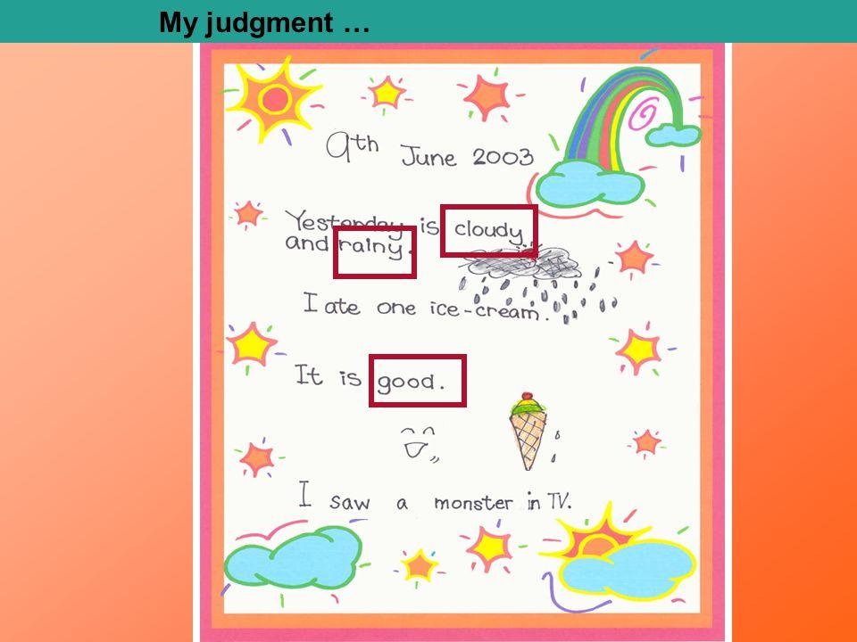 My judgment …