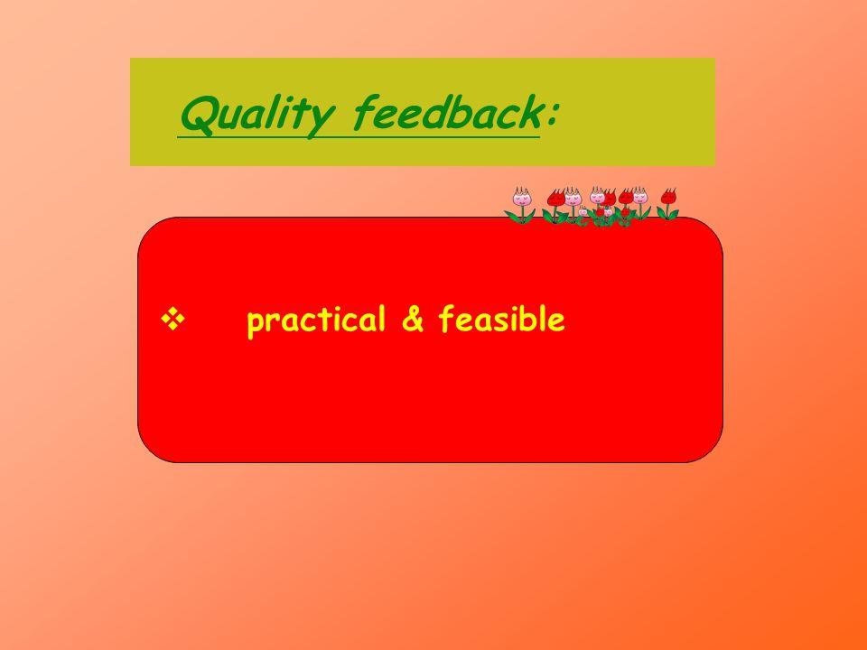 Quality feedback: practical & feasible