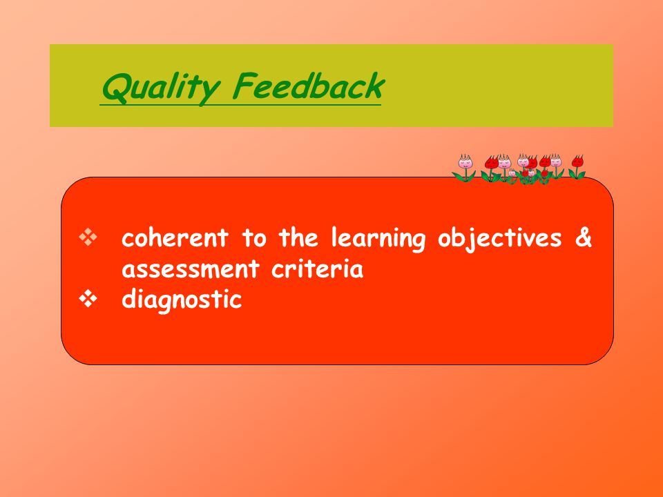 Quality Feedback coherent to the learning objectives & assessment criteria diagnostic