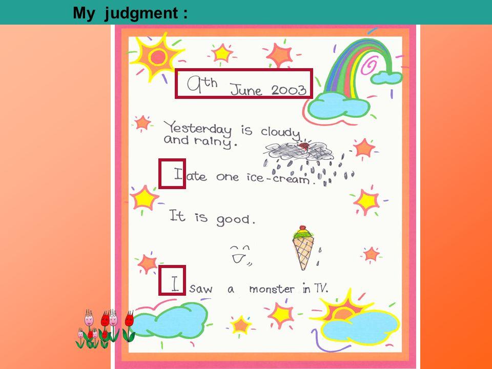 My judgment :