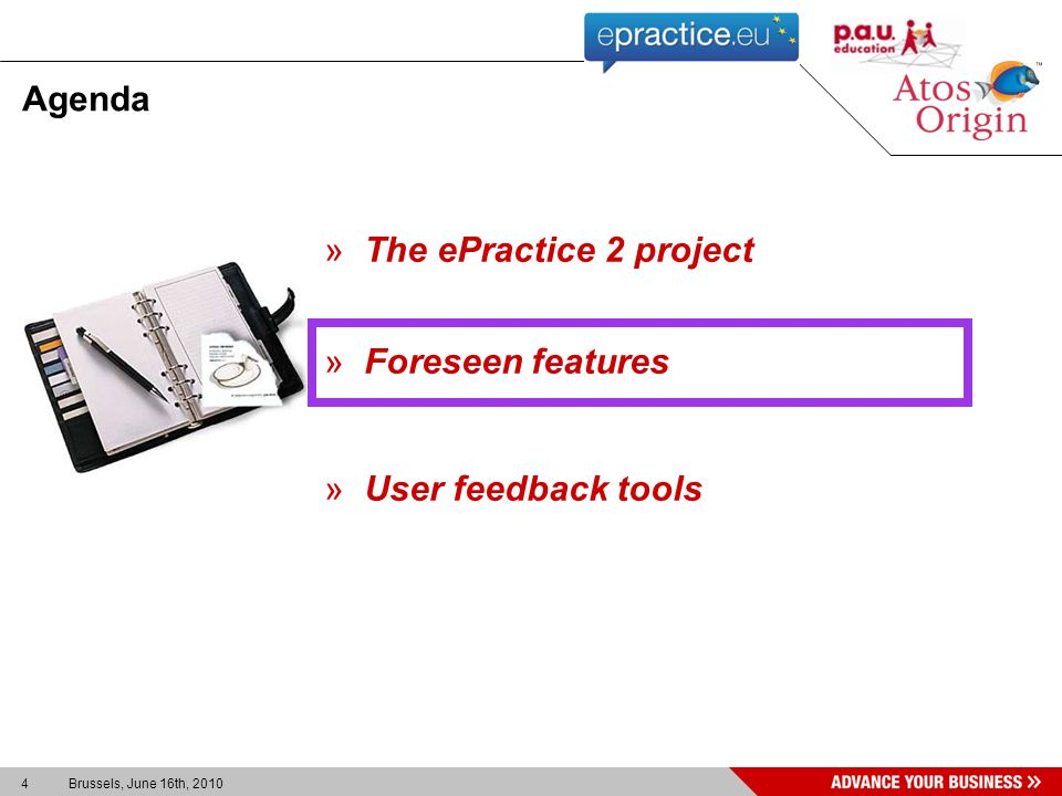 15 Brussels, June 16th, 2010 »The ePractice 2 project »Foreseen features »User feedback tools Agenda