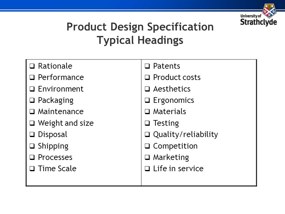 Product Design Specification Typical Headings Rationale Performance Environment Packaging Maintenance Weight and size Disposal Shipping Processes Time