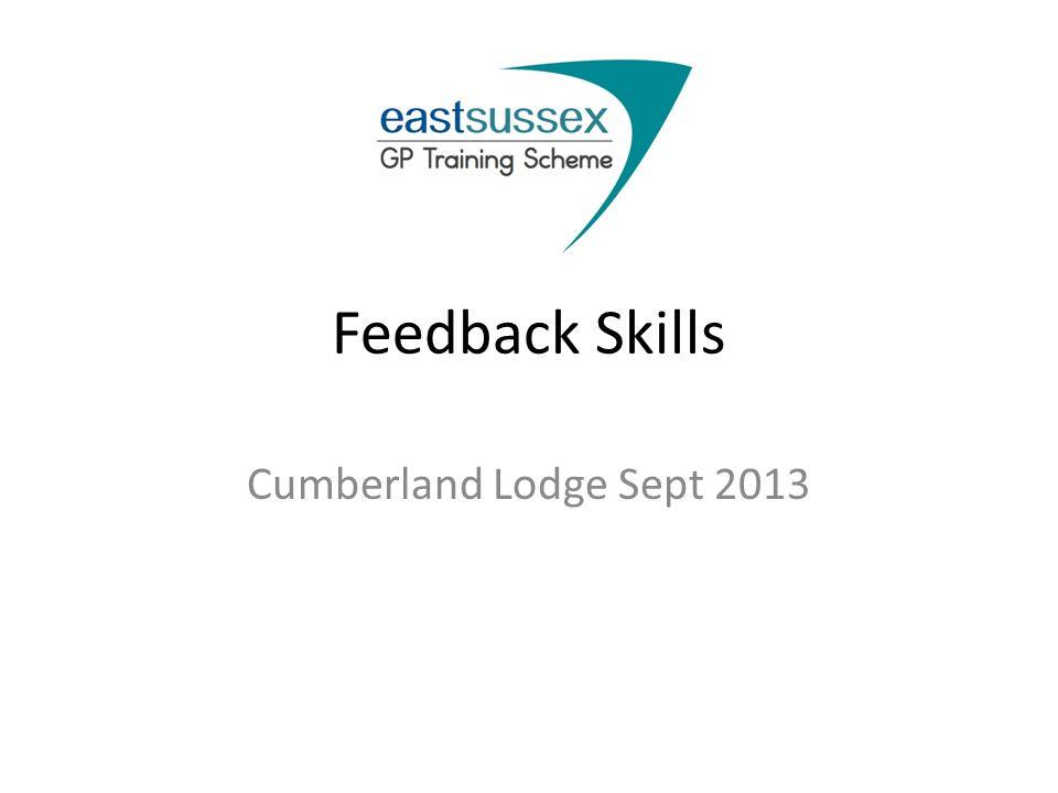 Feedback Skills Cumberland Lodge Sept 2013