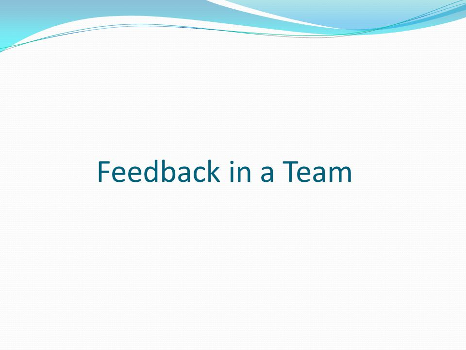 Feedback in a Team