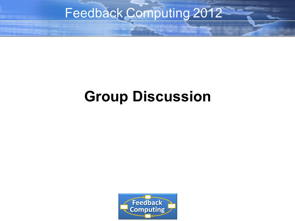 Group Discussion Feedback Computing 2012