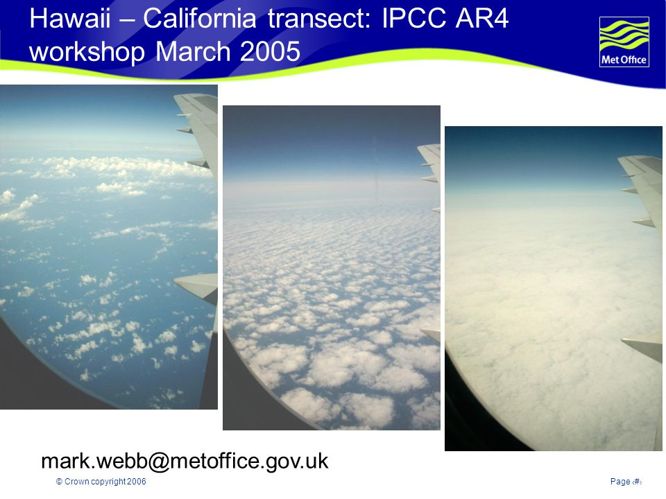 © Crown copyright 2006Page 24 Hawaii – California transect: IPCC AR4 workshop March 2005 mark.webb@metoffice.gov.uk