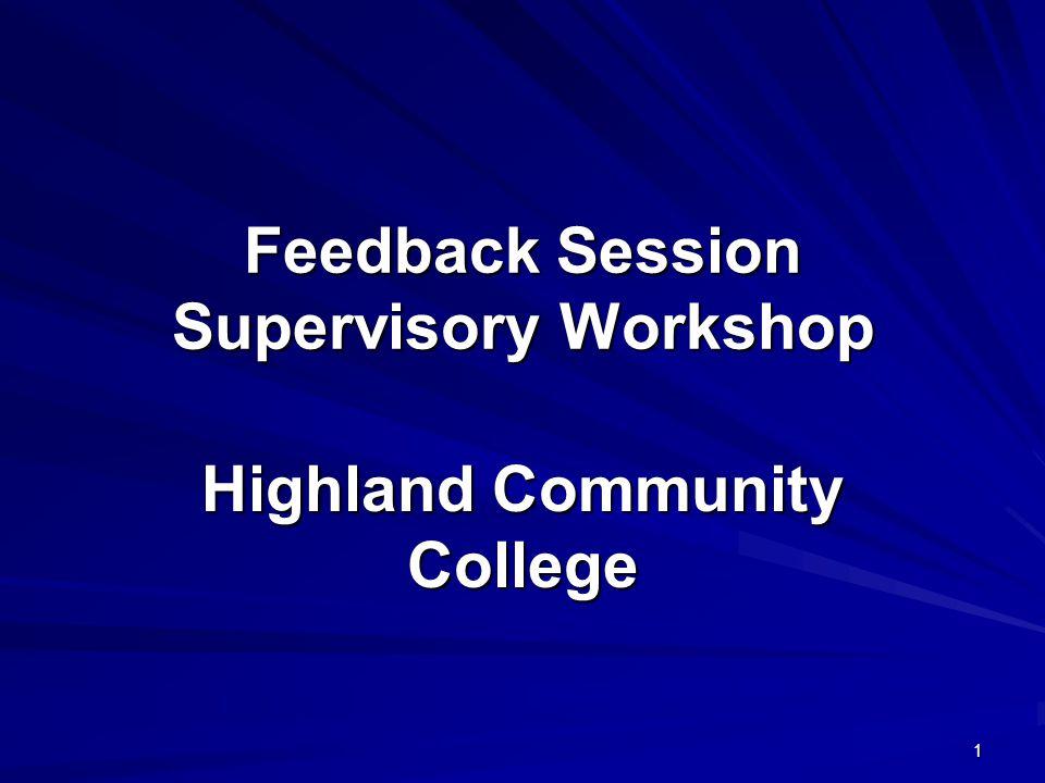 1 Feedback Session Supervisory Workshop Highland Community College