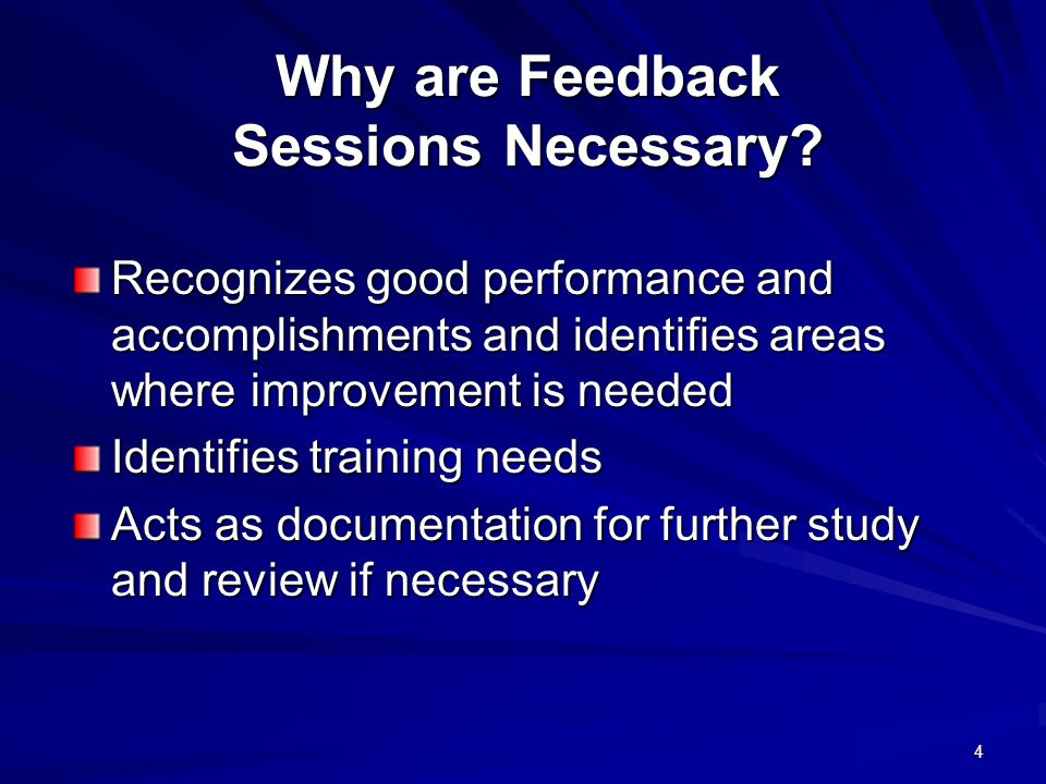 4 Why are Feedback Sessions Necessary.