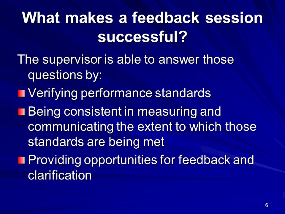 6 What makes a feedback session successful.