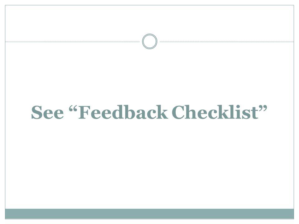 See Feedback Checklist
