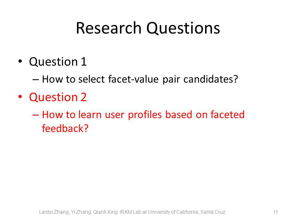 Research Questions Question 1 – How to select facet-value pair candidates.
