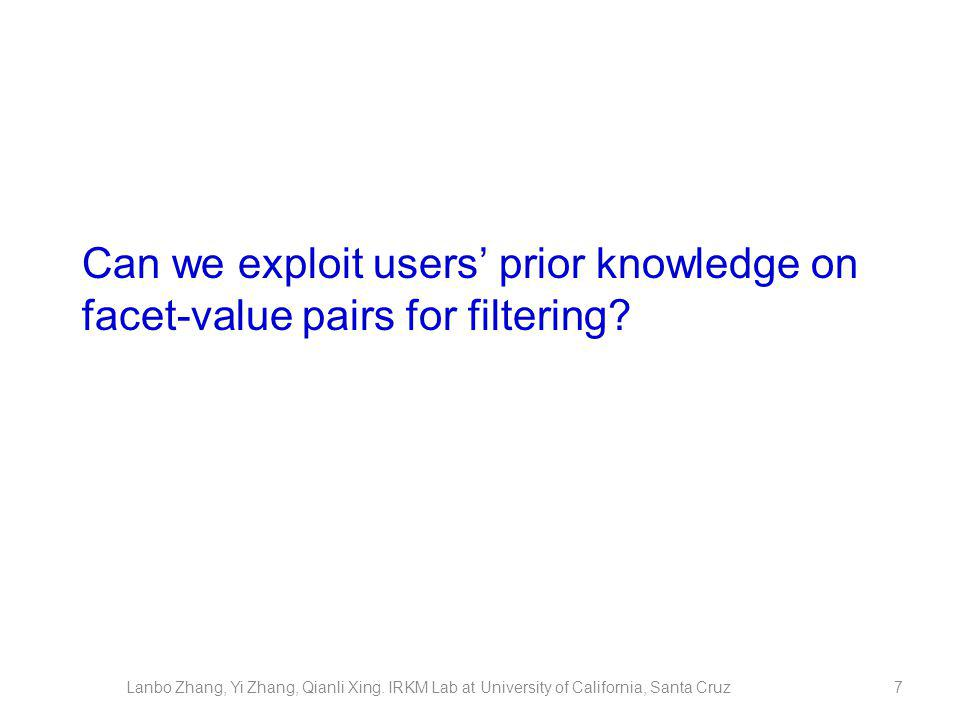 7 Can we exploit users prior knowledge on facet-value pairs for filtering.