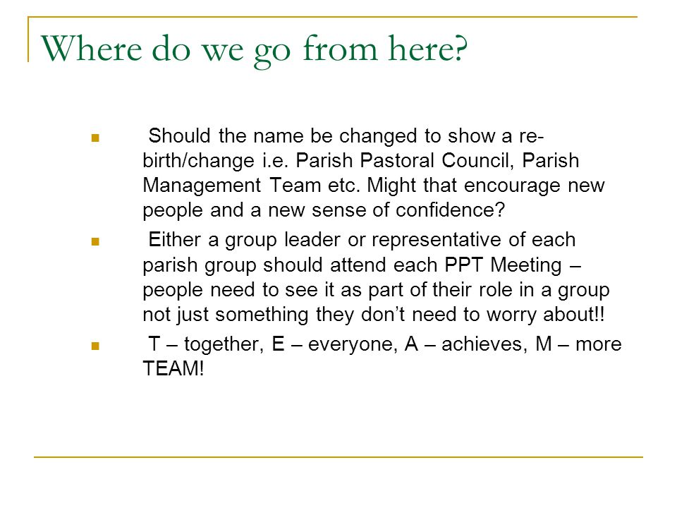 The Parish Structure The structure of the parish including groups running in the parish should be re-publicised twice a year for new people coming into the parish.