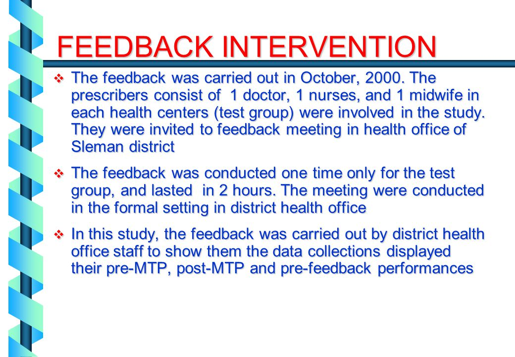 The feedback was carried out in October, 2000. The prescribers consist of 1 doctor, 1 nurses, and 1 midwife in each health centers (test group) were i