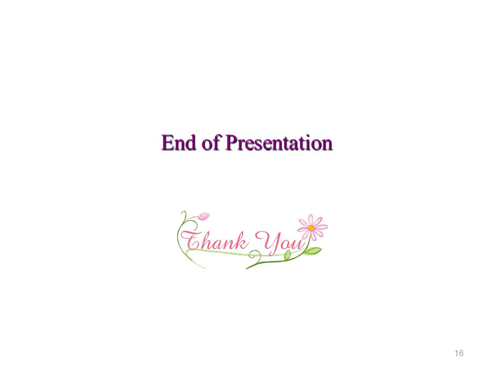 End of Presentation 16