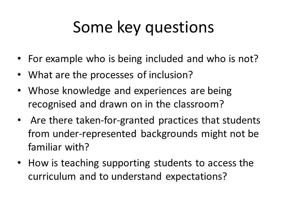 Some key questions For example who is being included and who is not.