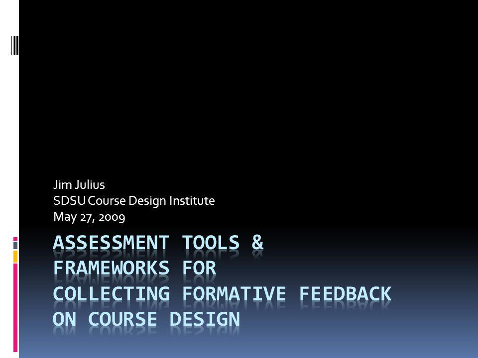 Jim Julius SDSU Course Design Institute May 27, 2009