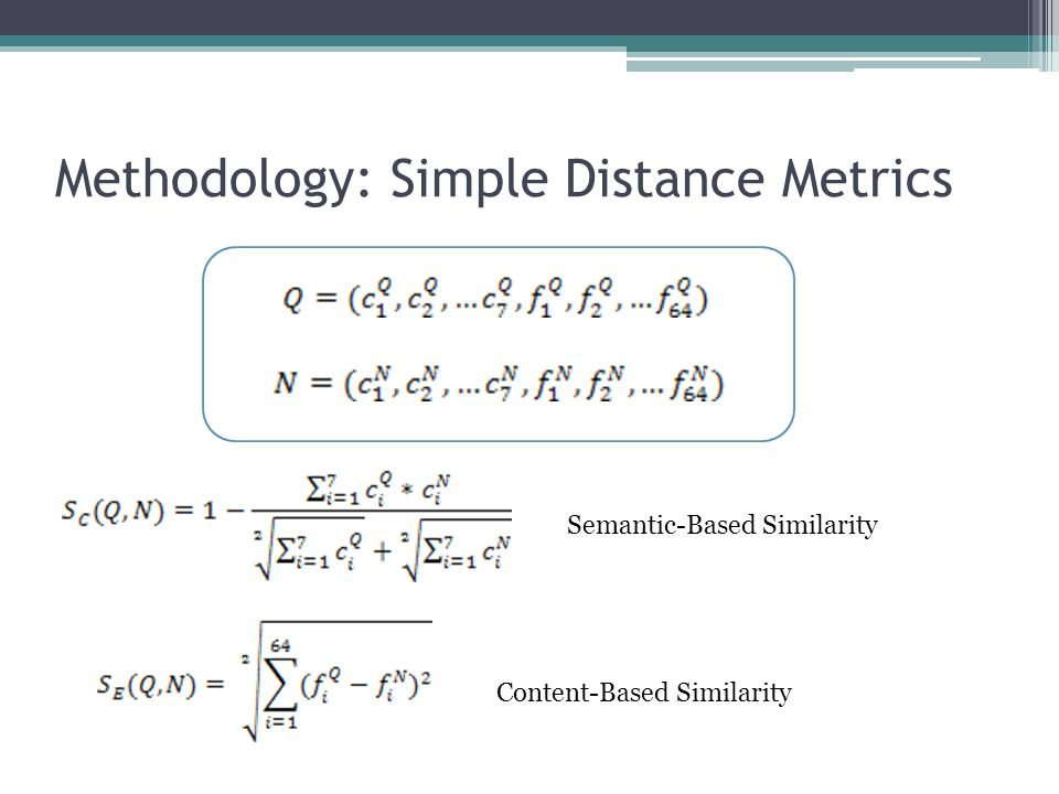 Methodology: Simple Distance Metrics Semantic-Based Similarity Content-Based Similarity
