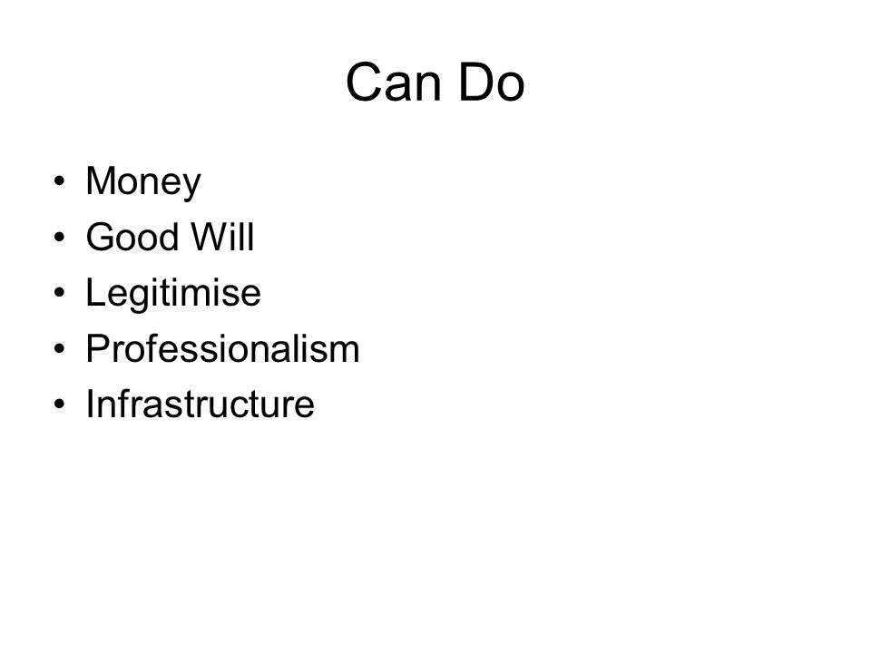 Can Do Money Good Will Legitimise Professionalism Infrastructure