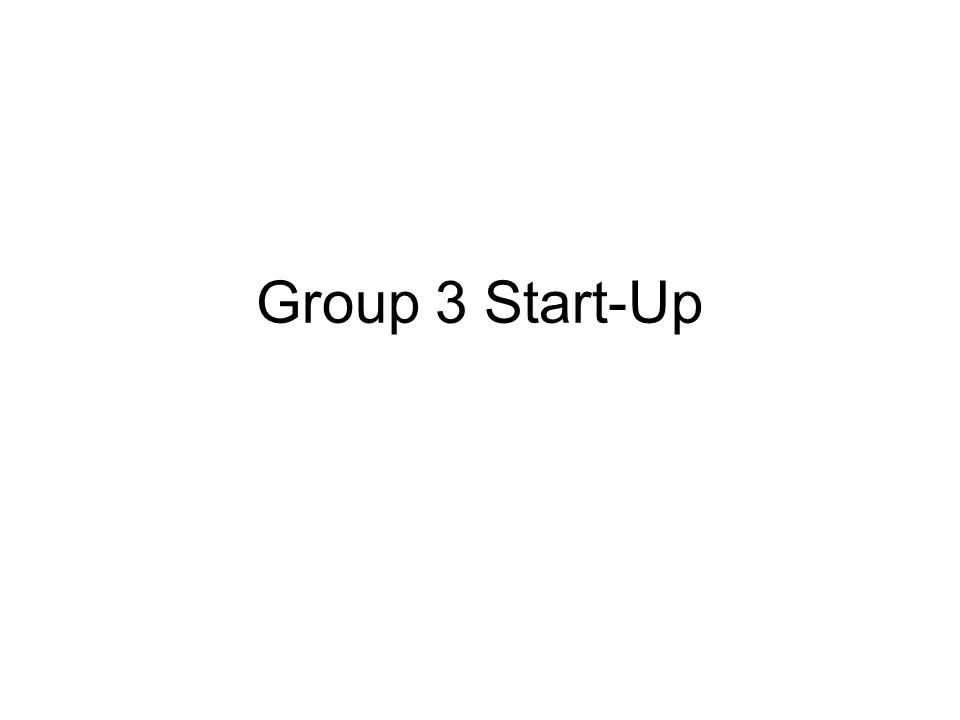 Group 3 Start-Up