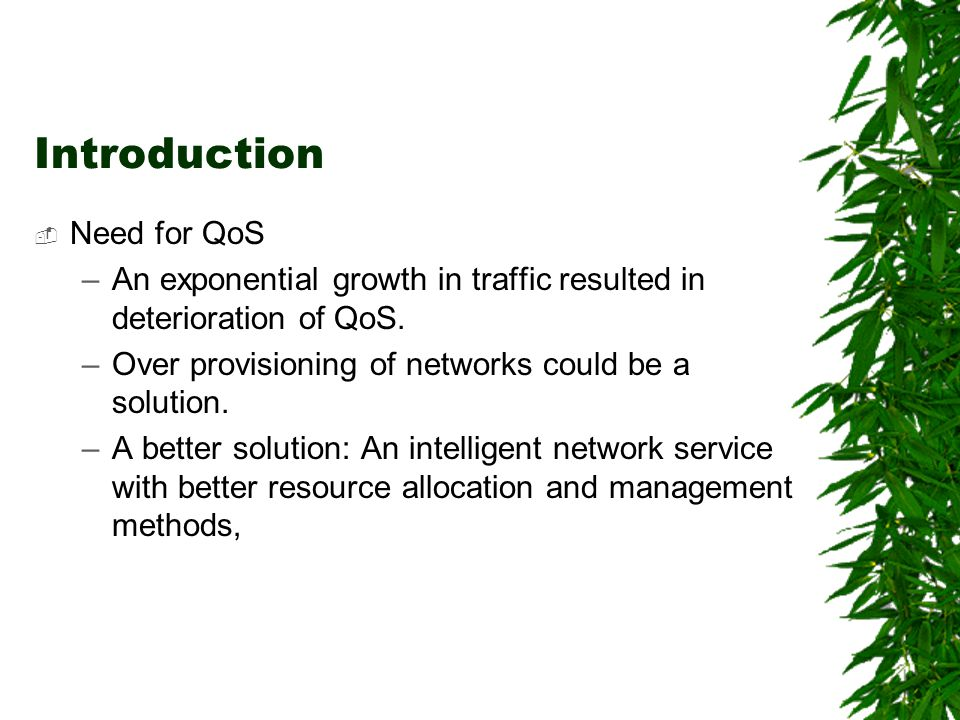 Solutions Integrated Service –Per flow based QoS.–Not scalable.
