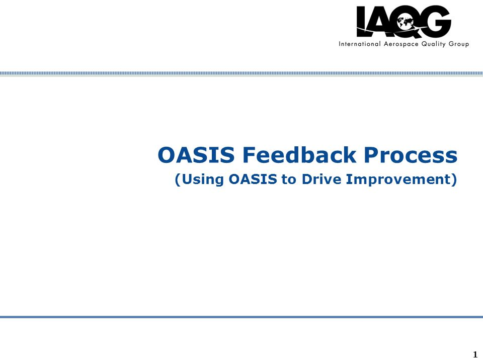Company Confidential OASIS Feedback Process (Using OASIS to Drive Improvement) 1