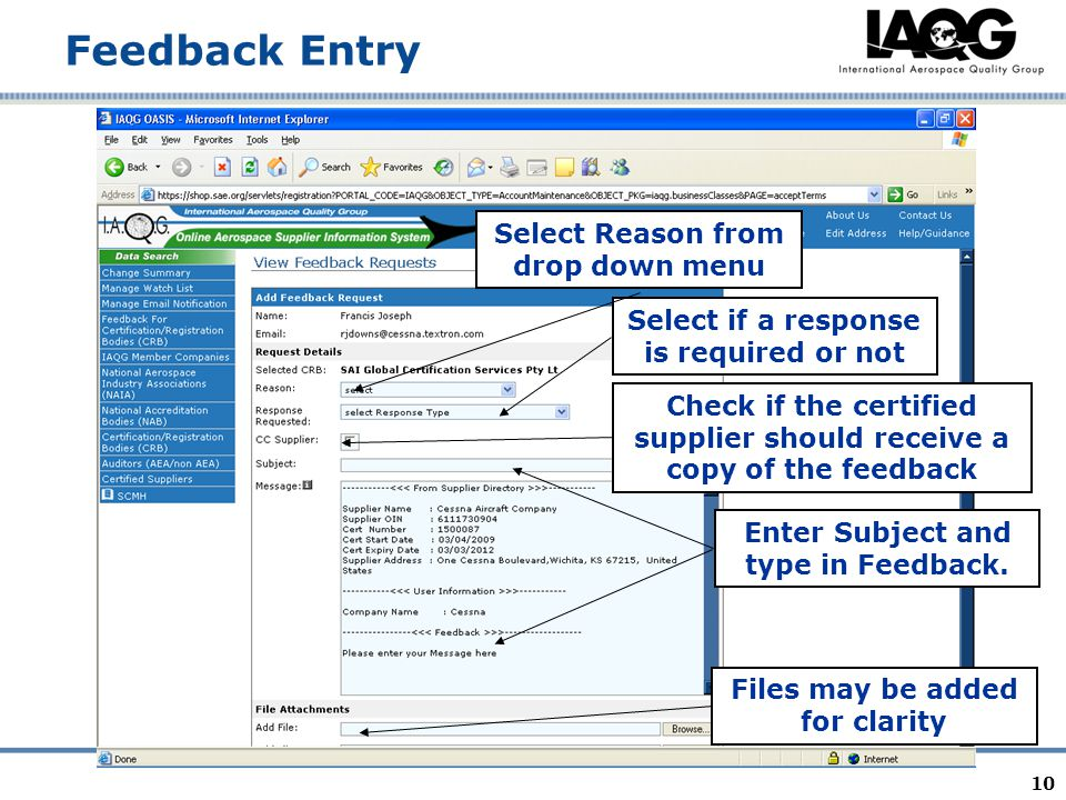 10 Feedback Entry Select Reason from drop down menu Select if a response is required or not Check if the certified supplier should receive a copy of the feedback Enter Subject and type in Feedback.