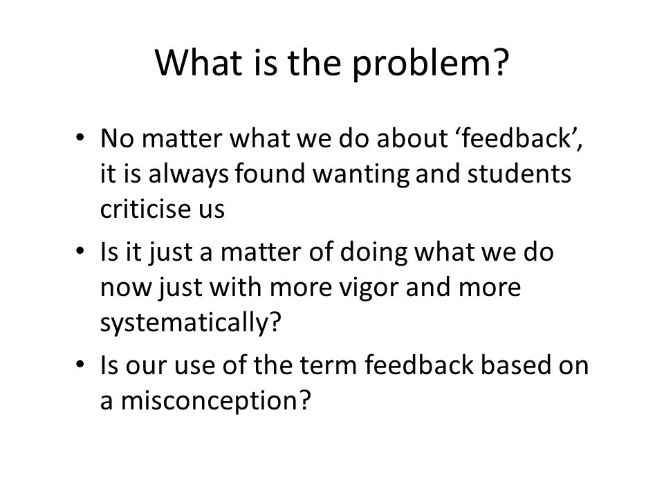The feedback-enabled curriculum Has early strategies to shift learner identity to becoming more self-regulated Positions feedback as part of learning, not as an adjunct of assessment Equips students to be skilled and comfortable with negotiating learning outcomes, feedback processes and information needs Fosters ongoing dialogue between students and teachers about feedback processes, the nature of standards and the practicing of judgement.