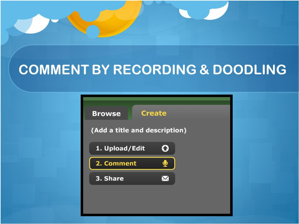 COMMENT BY RECORDING & DOODLING