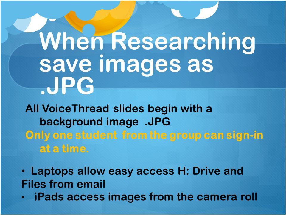 Laptop VoiceThread http://derby.ed.voicethread.com Sign-in: group(#).teachername@derby.ed.voicethread.com Password: derby1