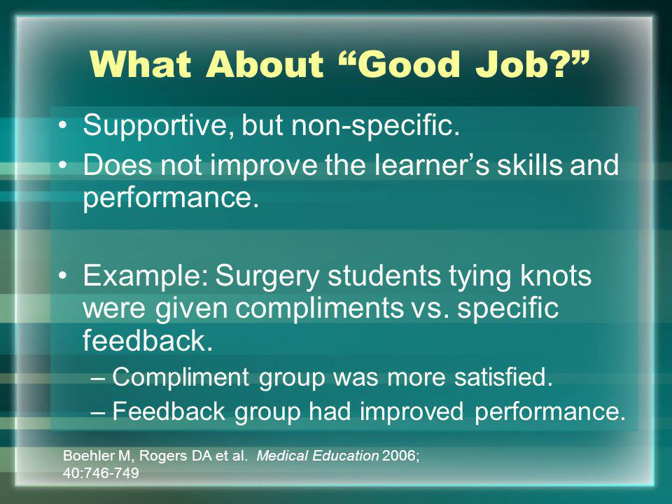 What About Good Job.Supportive, but non-specific.