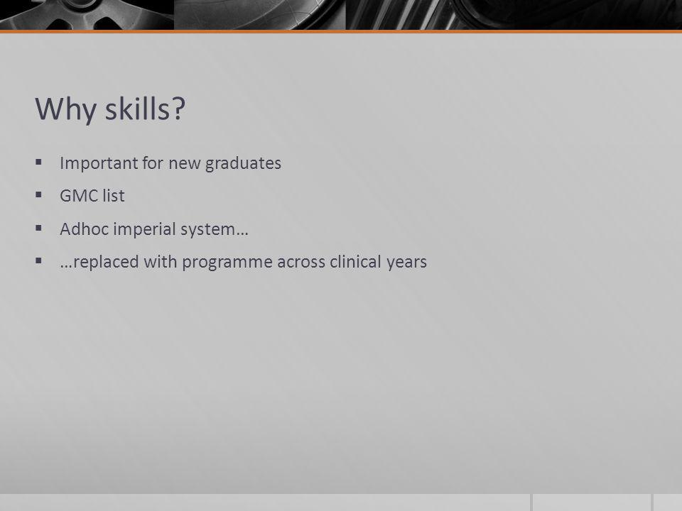 Why skills.