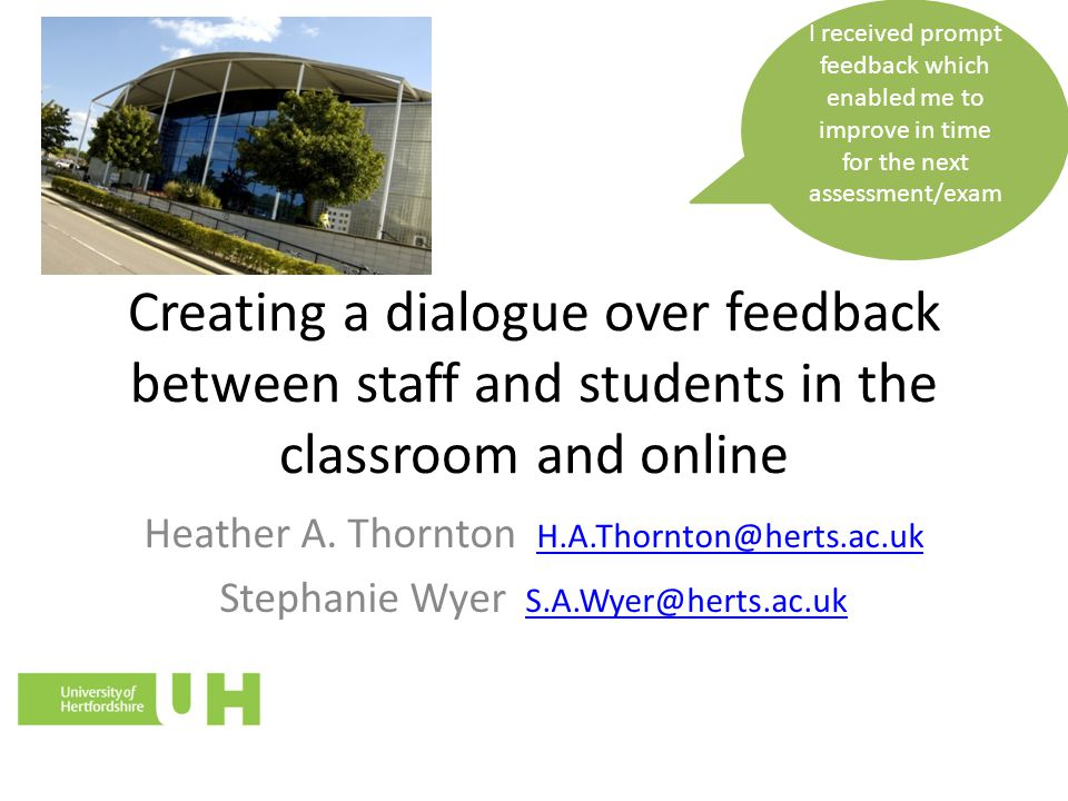 Creating a dialogue over feedback between staff and students in the classroom and online Heather A.