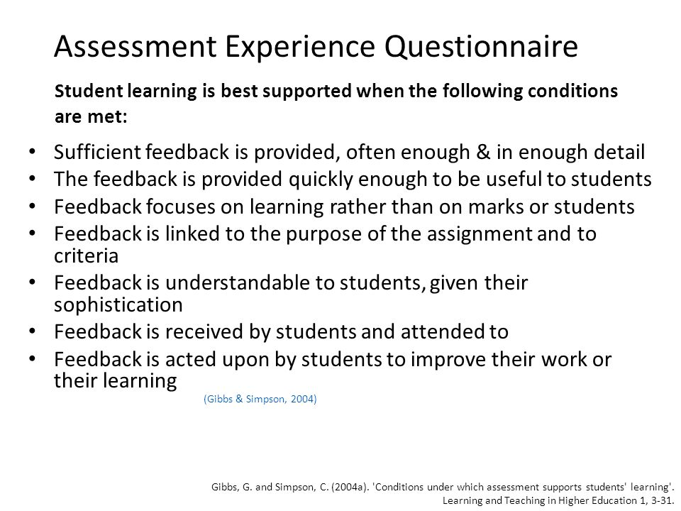 Assessment Experience Questionnaire Sufficient feedback is provided, often enough & in enough detail The feedback is provided quickly enough to be use