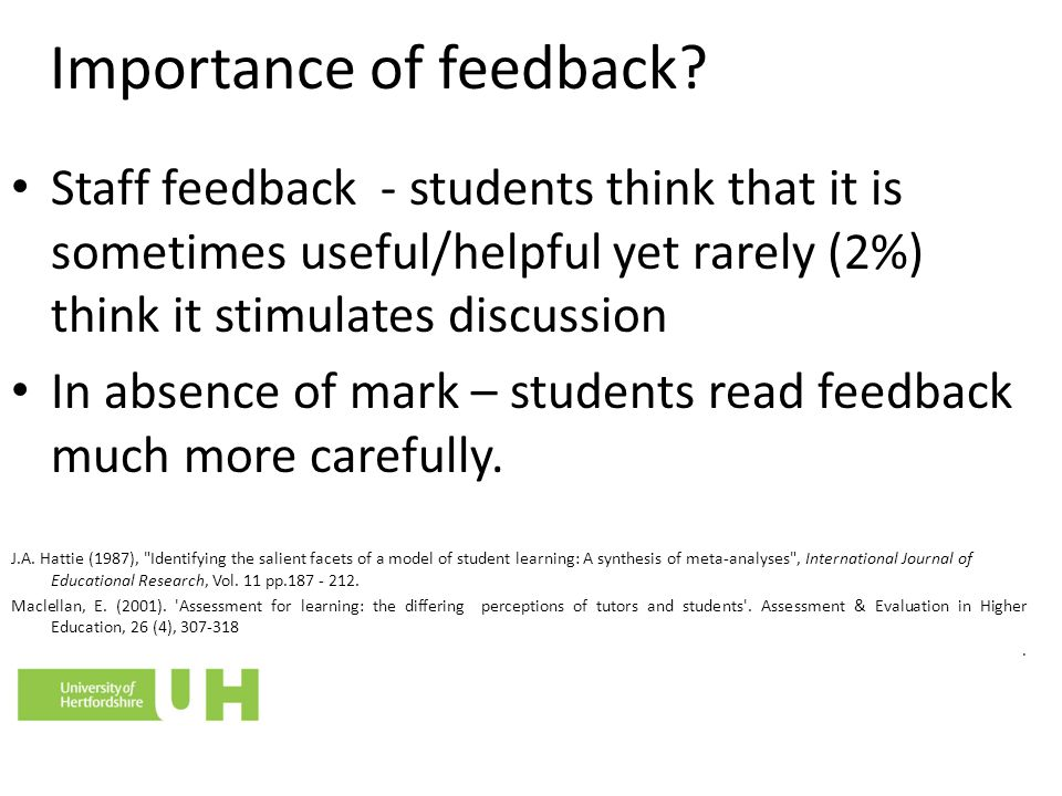 Importance of feedback? Staff feedback - students think that it is sometimes useful/helpful yet rarely (2%) think it stimulates discussion In absence
