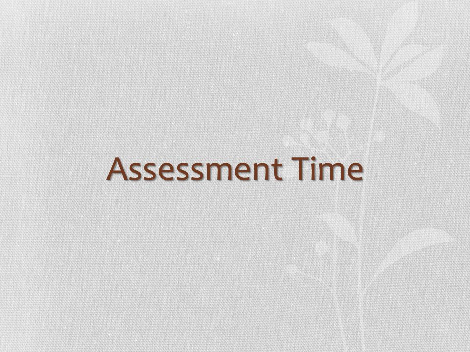 Assessment Time