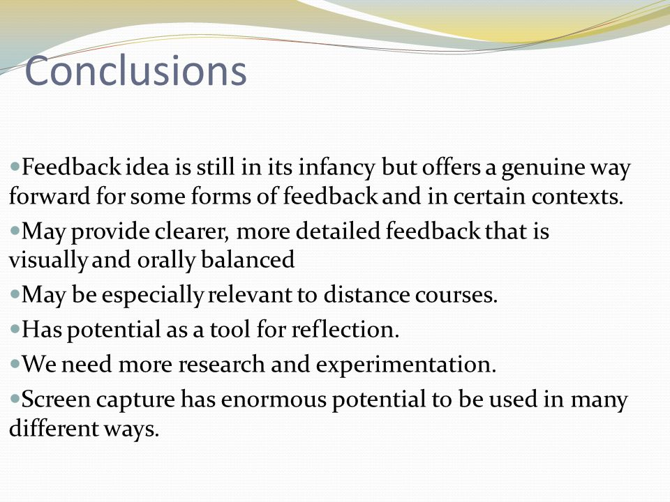 Conclusions Feedback idea is still in its infancy but offers a genuine way forward for some forms of feedback and in certain contexts.