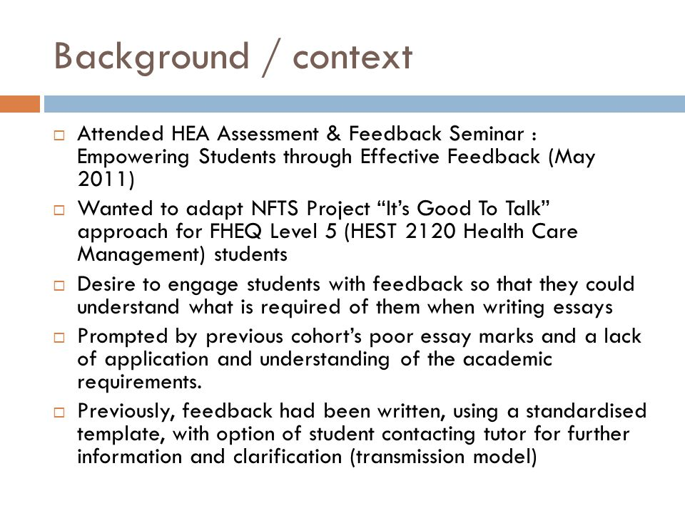 Background / context Attended HEA Assessment & Feedback Seminar : Empowering Students through Effective Feedback (May 2011) Wanted to adapt NFTS Proje
