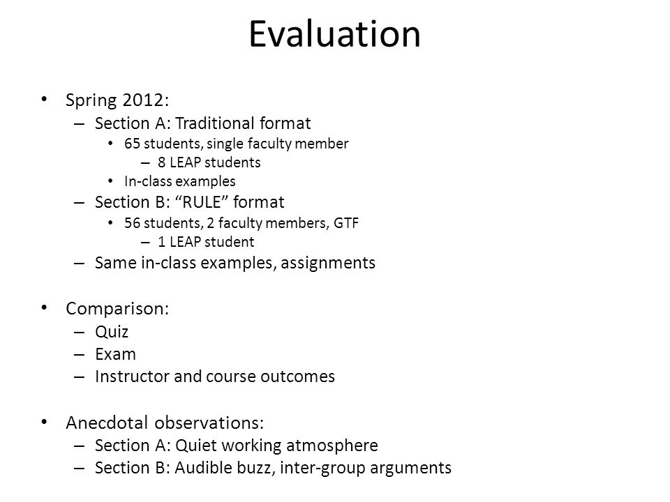 Section comparison RULE section performed higher on all tests Exclusion of LEAP students widens the margin RULE section performed higher on all tests Exclusion of LEAP students widens the margin