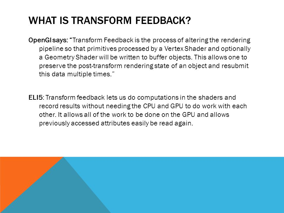 WHAT IS TRANSFORM FEEDBACK.