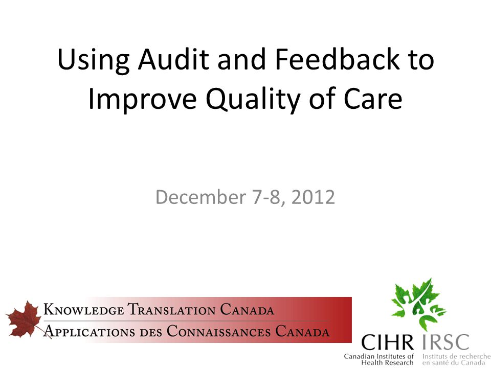 Using Audit and Feedback to Improve Quality of Care December 7-8, 2012