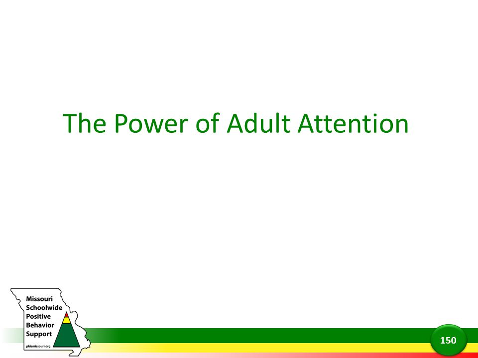 The Power of Adult Attention 150