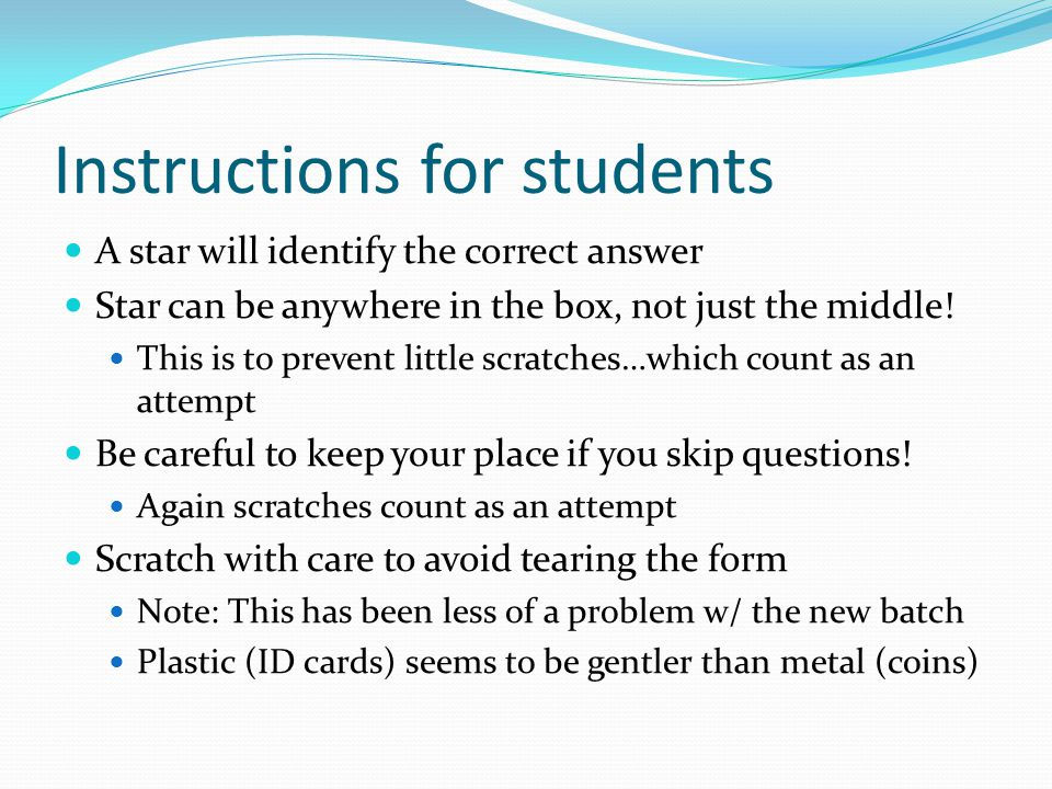 Instructions for students A star will identify the correct answer Star can be anywhere in the box, not just the middle.