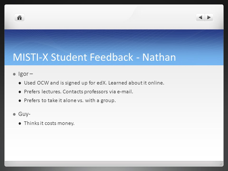 MISTI-X Student Feedback - Nathan Igor – Used OCW and is signed up for edX.