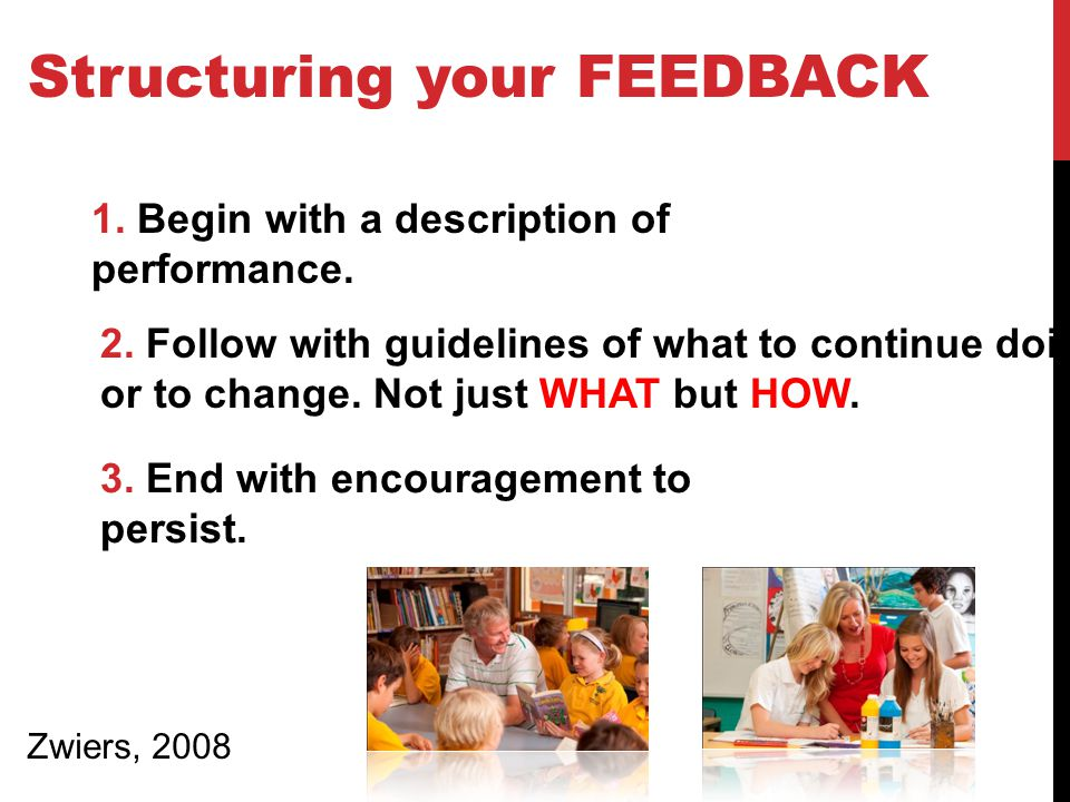 Structuring your FEEDBACK 1. Begin with a description of performance.